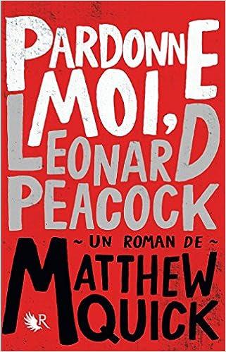 Pardonne moi Leonard Peacock de Matthew QUICK