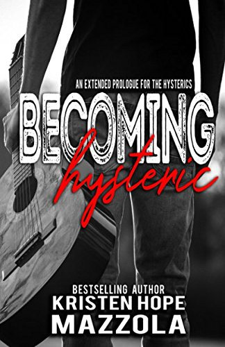 Becoming Hysteric: A Standalone Rock Star Romance (The Hysterics)