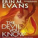 The Devil You Know: A Brimstone Angels Novel Hörbuch von Erin M. Evans Gesprochen von: Dina Pearlman