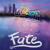 The Sweetest Kind of Fate   Crystal Cestari