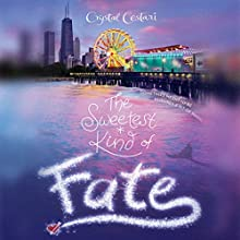 The Sweetest Kind of Fate Audiobook by Crystal Cestari Narrated by Jeannie Tirado