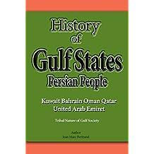 History of Gulf States, Persian people,: Persian people, Kuwait, Bahrain, Oman, Qatar, United Arab Emirate