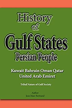 ~UPD~ History Of Gulf States, Persian People,: Persian People, Kuwait, Bahrain, Oman, Qatar, United Arab Emirate. incluso skill empresa disenar Prueba