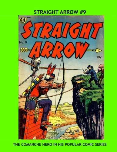 Read Online Straight Arrow #9: Exciting Western Comic Action -- The Comanche Hero of the Wild West pdf epub