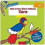 Mein erstes dickes Malbuch: Tiere: Malbuch mit farbigen Vorlagen ab 2 Jahre