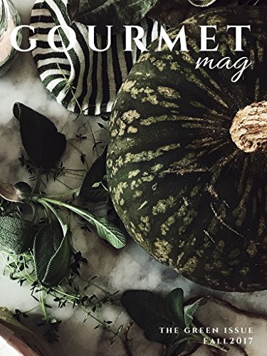 An Italian Cooking Magazine: The Gourmet Mag by Gourmet Project | Digital edition | The Green Issue - Fall 2017 ()