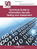 NIST Special Publication 800-115 Technical Guide to Information Security Testing and Assessment, Nist, 147014042X
