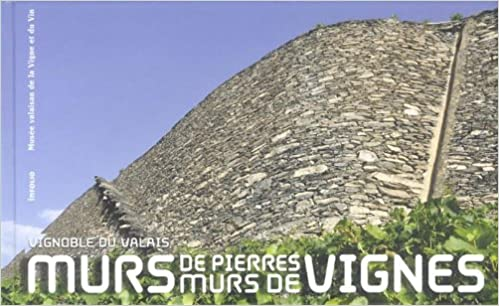 Vignoble du Valais : murs de pierres, murs de vignes