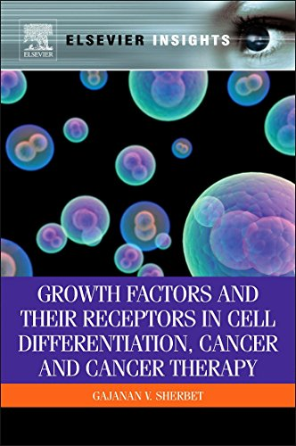 Growth Factors and Their Receptors in Cell Differentiation, Cancer and Cancer Therapy (Elsevier - Cell Cancer Proliferation