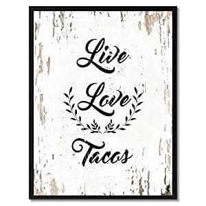 Live Love Tacos Funny Quote Saying Gift Ideas Home Decor Wall Art