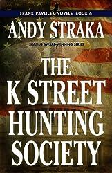 The K Street Hunting Society (Frank Pavlicek Mystery Book 6) (English Edition)
