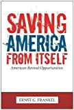 Saving America from Itself, Ernst G. Frankel, 1463408110