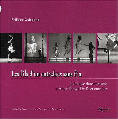 Les fils d'un entrelacs sans fin : La danse dans l'oeuvre d'Anne Teresa de Keersmaeker