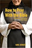 How to Pray with the Bible, Karl A. Schultz, 1592762166