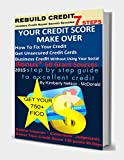 img - for Rebuild Credit - 7 Steps: Your Credit Makeover (Financial Knowledge Is Power Book 1) book / textbook / text book