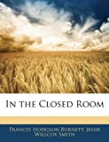 In the Closed Room, Frances Hodgson Burnett and Jessie Willcox Smith, 1144203031