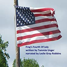 Frog's Fourth of July Audiobook by Tammie Unger Narrated by Leslie Gray Robbins