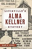 Louisville's Alma Kellner Mystery (True Crime)