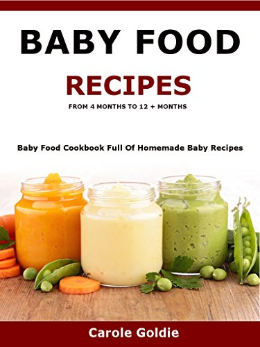 Baby food recipes from 4 months to 12 months baby food cookbook baby food recipes from 4 months to 12 months baby food cookbook full forumfinder Choice Image