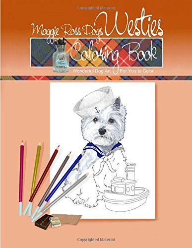 Read Online Maggie Ross Dogs WESTIE Coloring Book: Wonderful Dog Art for You to Color (Maggie Ross Dogs Coloring Books) (Volume 3) PDF