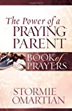 The Power of a Praying Parent Book of Prayers, Stormie Omartian, 0736919821