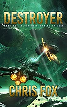Destroyer (The Void Wraith Trilogy Book 1) by [Fox, Chris]