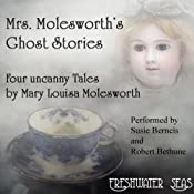 Mrs. Molesworth's Ghost Stories: Four Uncanny Tales | Mary Louisa Molesworth