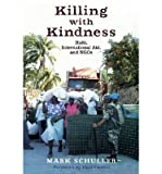 img - for Killing with Kindness: Haiti, International Aid, and Ngos (Paperback) - Common book / textbook / text book