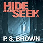 Hide and Seek | P.S. Brown
