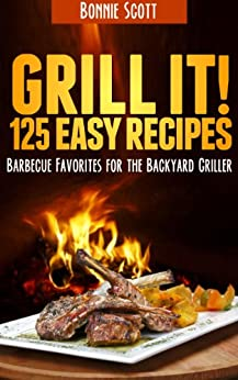 Grill It! by [Scott, Bonnie]