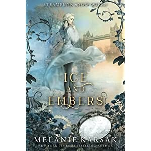Ice and Embers: Steampunk Snow Queen (Steampunk Fairy Tales)