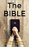The Bible: How To Read, Understand, and Study the Bible (Bible Notes for Beginners)