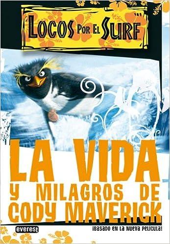 Locos por el Surf. Novelización: La vida y milagros de Cody Maverick.: Amazon.es: Amoroto Salido Ignacio de: Libros