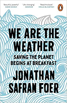 Book's Cover of We are the Weather: Saving the Planet Begins at Breakfast (Anglais) Broché – 29 septembre 2020