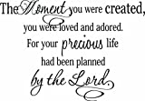 Wall Decal The moment you were created you were loved and adored for your precious life had been planned by the Lord. cute Wall Vinyl Decor Quote Art Saying Sticker
