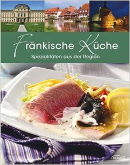 Fränkische Küche: Spezialitäten aus der Region: Amazon.de: Bücher