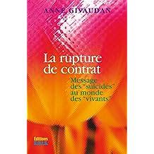 La rupture de contrat: Message des suicidés au monde des vivants (French Edition)