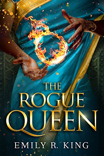 The Rogue Queen (The Hundredth Queen Series Book 3) by [King, Emily R.]