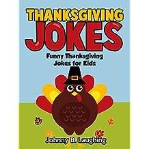 Thanksgiving Jokes: Funny Thanksgiving Jokes for Kids (Funny Jokes for Kids)