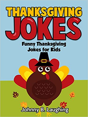 Read Kids Jokes: Thanksgiving Joke Book for Kids: Funny Thanksgiving Jokes Book for Kids (Funny Jokes for Kids) PDF, azw (Kindle)
