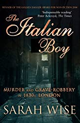 The Italian Boy: Murder and Grave-Robbery in 1830s London