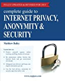 Fully updated and revised, this leading guide on Internet privacy, anonymity and security contains all the practical information you need to inform and protect yourself.  In this comprehensive yet easy-to-read guide for Windows users, you will quickl...