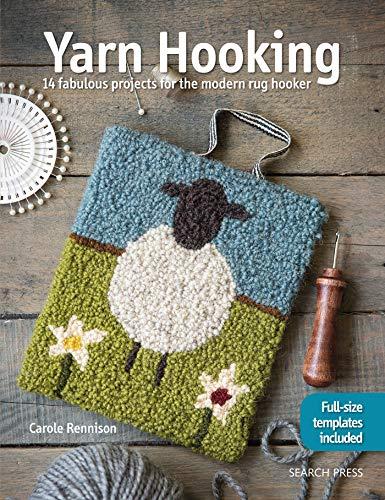 (Yarn Hooking: 14 Fabulous Projects for The Modern Rug Hooker )