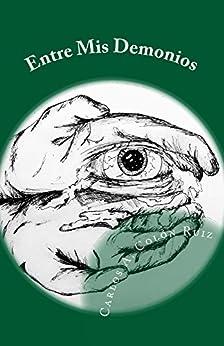 Amazon.com: Entre Mis Demonios (Spanish Edition) eBook