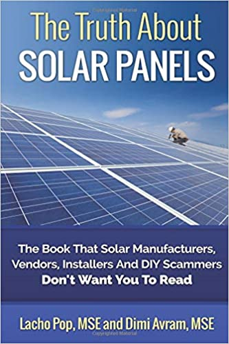 The Truth About Solar Panels: The Book That Solar Manufacturers