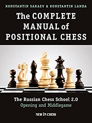 The Complete Manual of Positional Chess: The Russian Chess School 2.0 – Opening and Middlegame