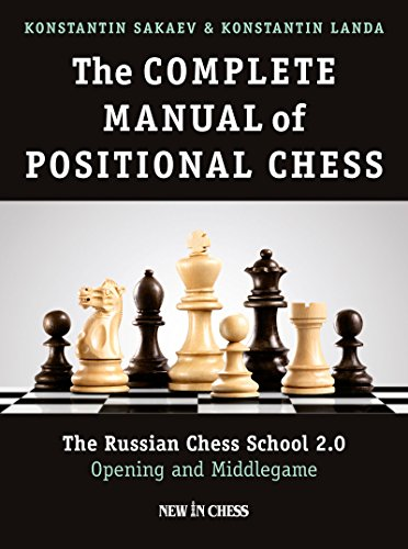 - The Complete Manual of Positional Chess: The Russian Chess School 2.0 – Opening and Middlegame
