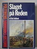 img - for Slaget pa Reden (Politikens Danmarkshistorie) (Danish Edition) book / textbook / text book