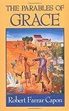 The Parables of Grace, Robert Farrar Capon, 0802803040