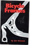 Bicycle Frames, Joe Kossack, 0890370621